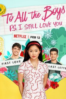 """5 Reasons Why Netflix's """"To All The Boys: P.S. I Still Love You"""" Is The Perfect Romantic Movie This Valentine's Day"""