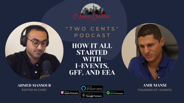 Two Cents Podcast: Our Talk with Entrepreneur and Founder of I-Events Amr Mansi